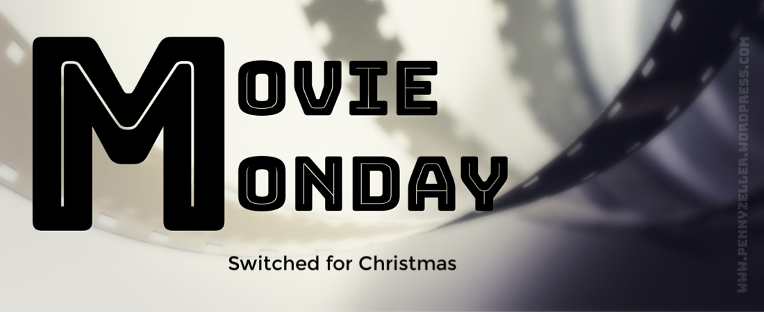 Movie Monday switched at christmas (2)