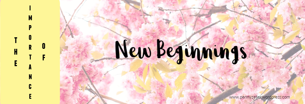 importance of new beginnings