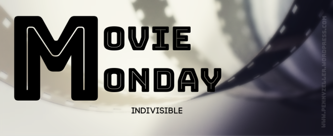 Movie Monday indivisible