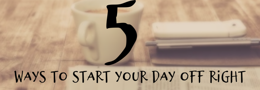 5 ways to start your day