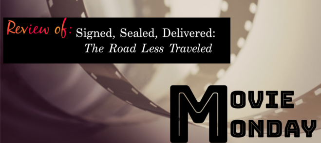 Movie Monday Signed Sealed Delivered The Road Less Traveled (REAL ONE).png