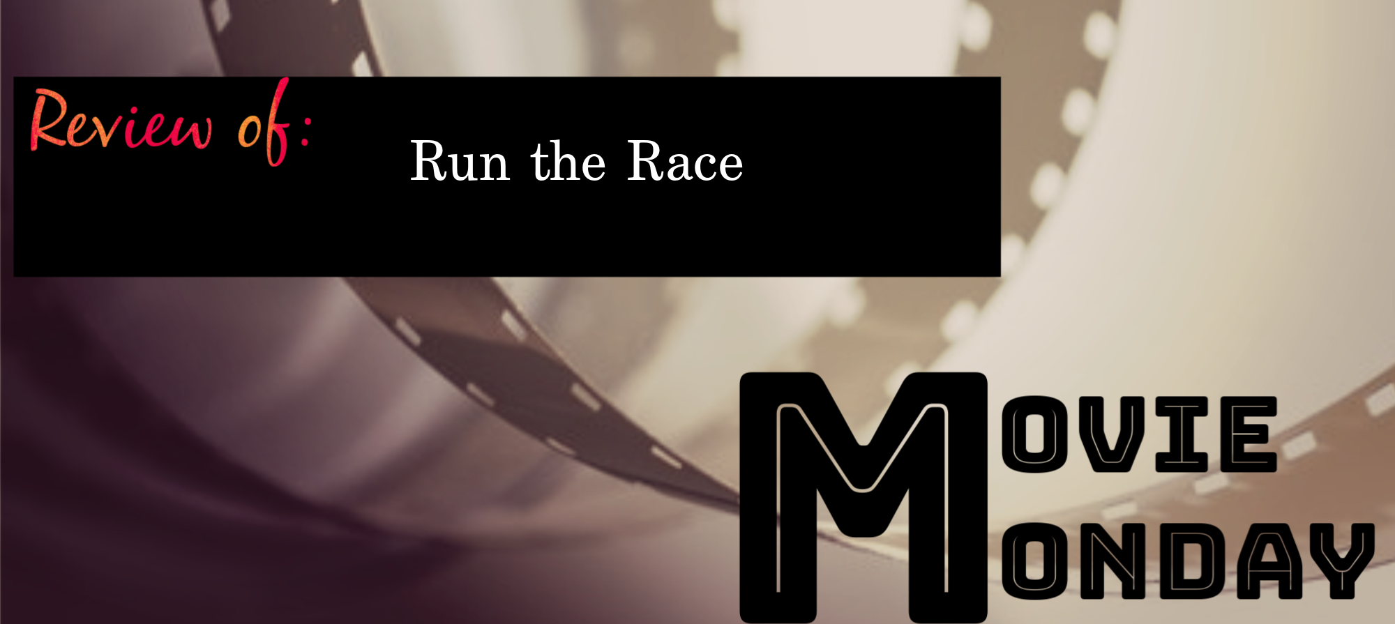 Movie Monday Run the Race.png