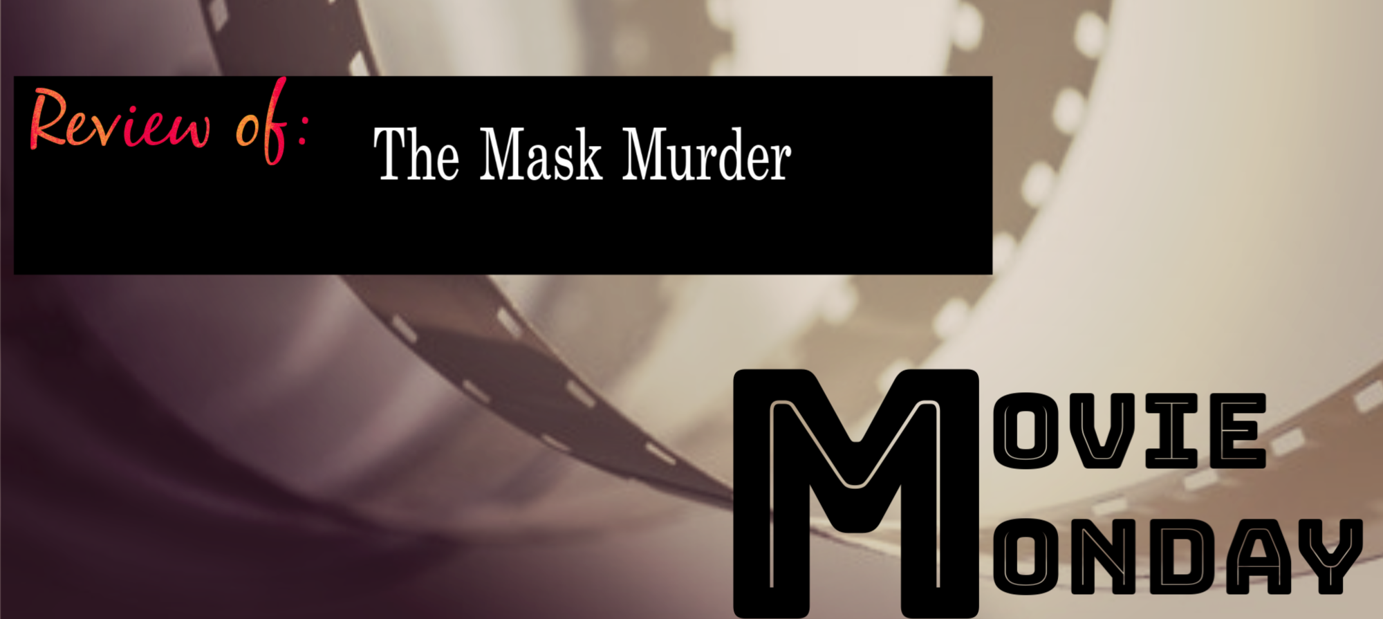the mask murder movie monday