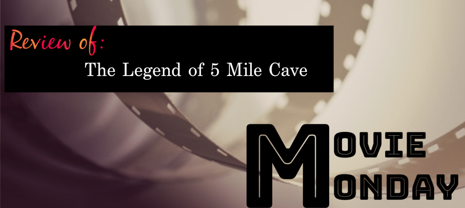 Movie Monday The Legend of 5 Mile Cave (2)