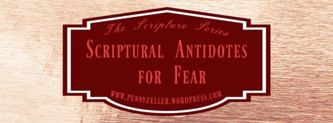 antedotes for fear