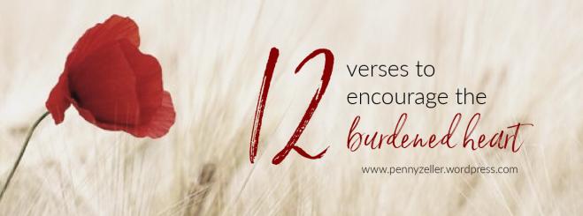 12 verses to encourage the burdened heart